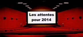 Preview : Les attentes de2014