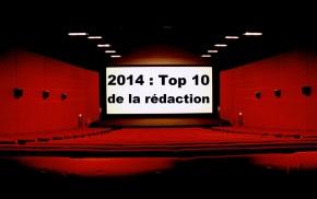 Top 2014 : Le top 10 de larédaction