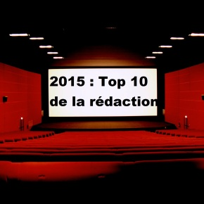 Top 2015 : Le top 10 de la rédaction