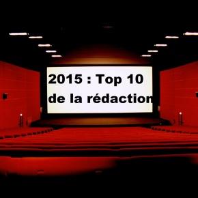 Top 2015 : Le top 10 de larédaction